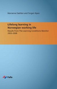 Lifelong learning in Norwegian working life. Results from The Learning Conditions Monitor 2003–2008