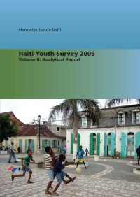 Haiti Youth Survey 2009. Volume II: Analytical Report