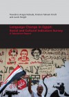 Language Change in Egypt: Social and Cultural Indicators Survey