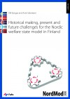 Historical making, present and future challenges for the Nordic welfare state model in Finland