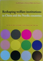 Reshaping welfare institutions in China and the Nordic countries