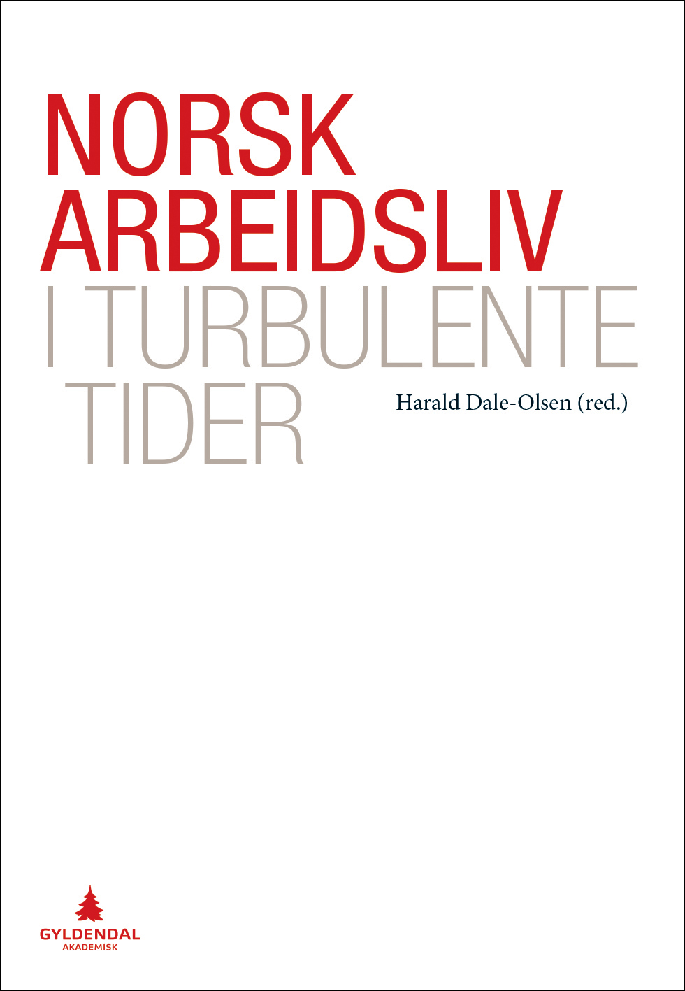 Book launch 4 March: Norwegian working life in tubulent times